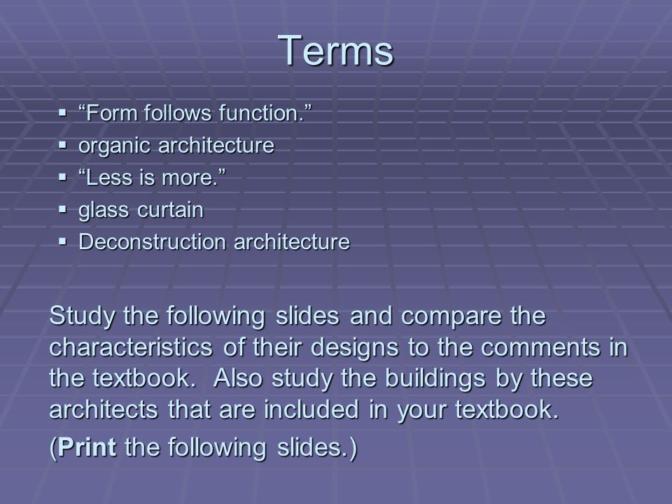 Terms Form Follows Function Organic Architecture Less Is More Glass Curtain Deconstruction