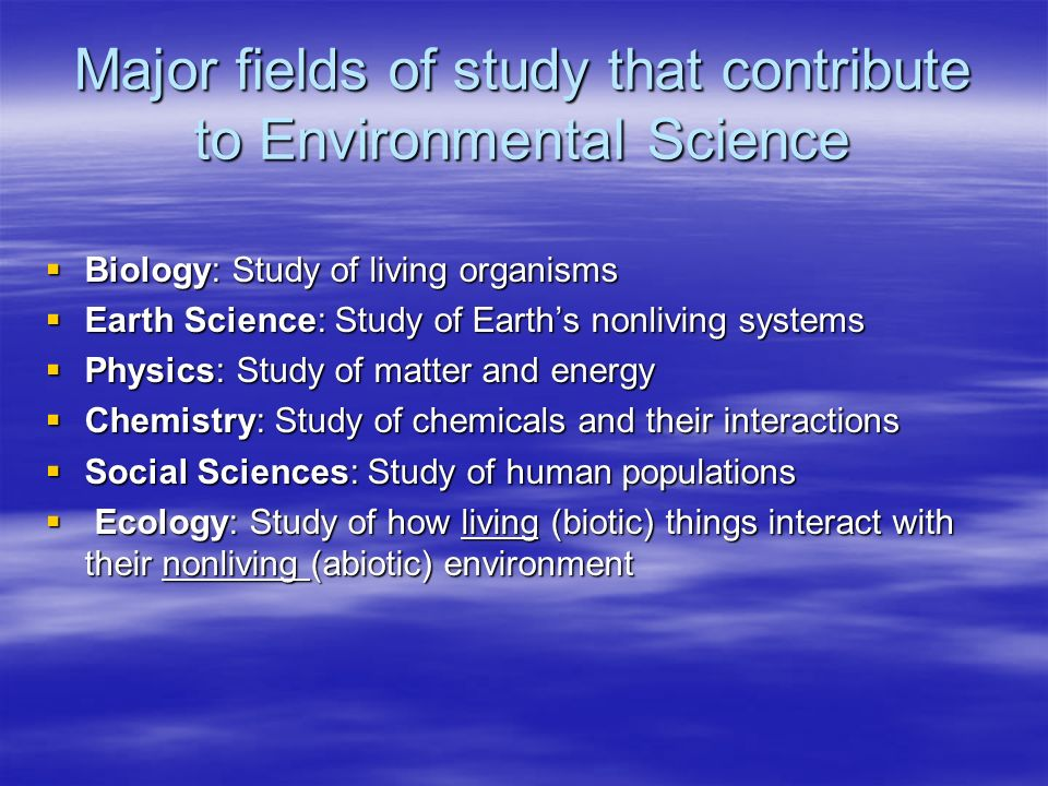 Major fields of study that contribute to Environmental Science