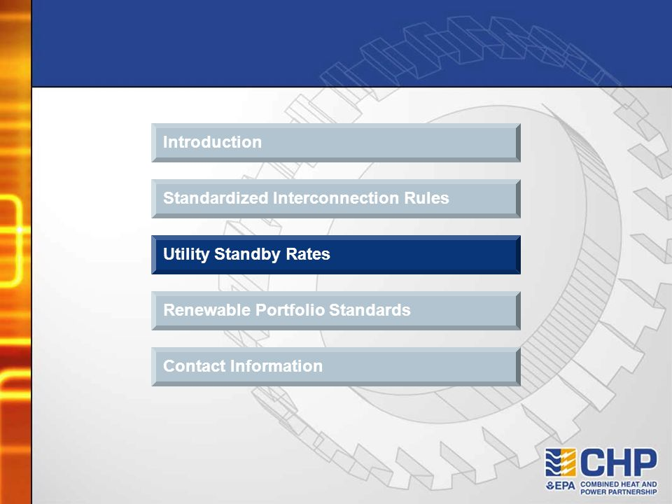 Introduction Standardized Interconnection Rules. Utility Standby Rates. Renewable Portfolio Standards.