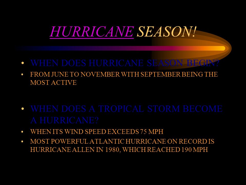 HURRICANE SEASON! WHEN DOES HURRICANE SEASON BEGIN