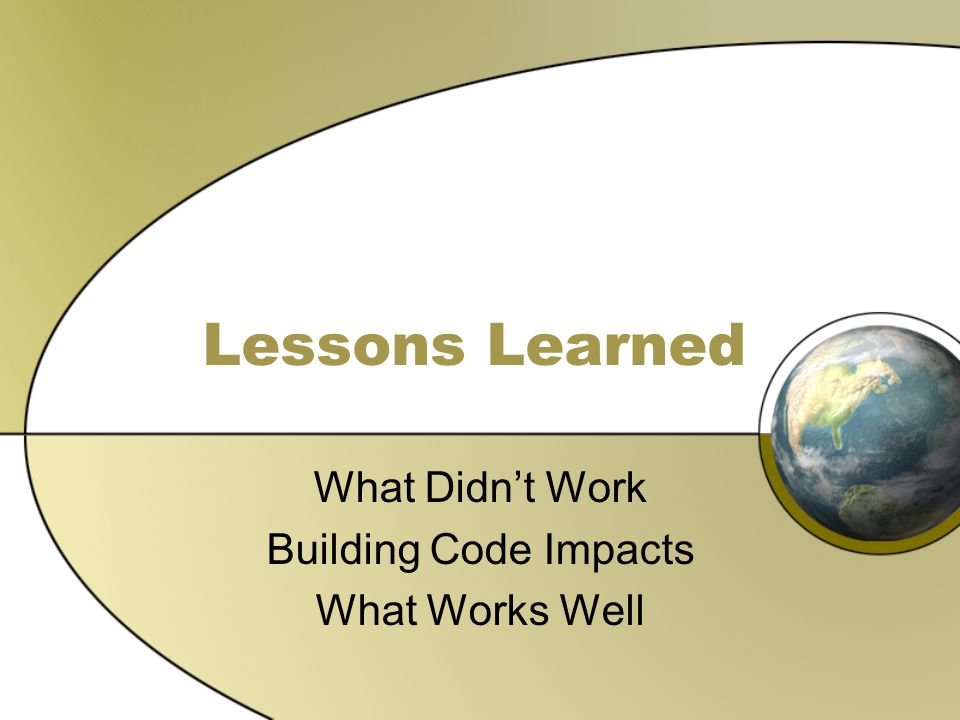 What Didn't Work Building Code Impacts What Works Well