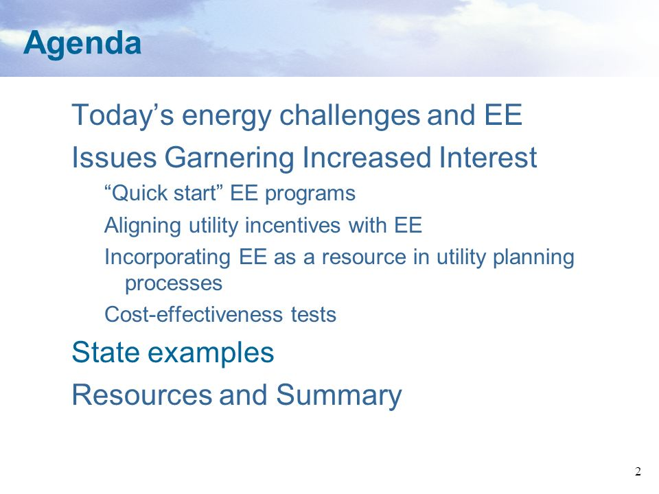 Agenda Today's energy challenges and EE