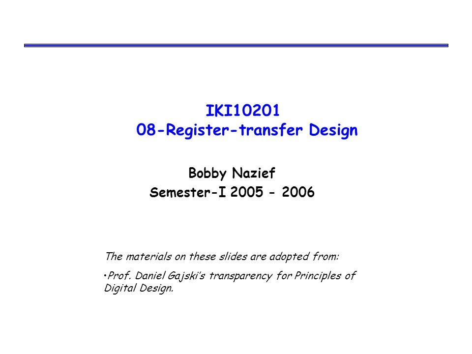 Iki register transfer design ppt video online download daniel gajskis transparency for principles of digital design iki10201 08 register transfer design fandeluxe Image collections