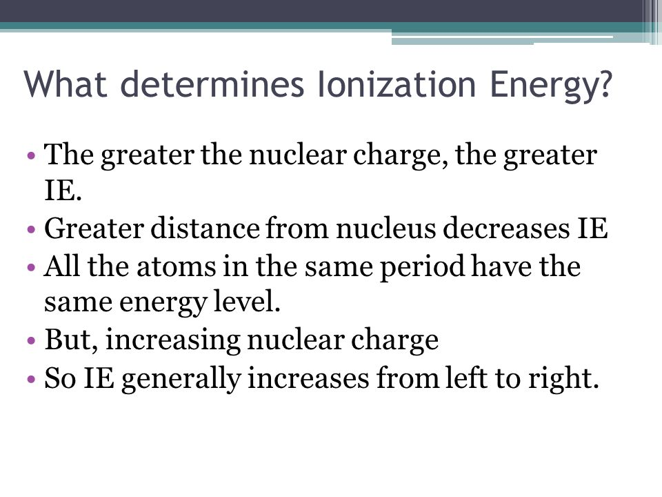 What determines Ionization Energy