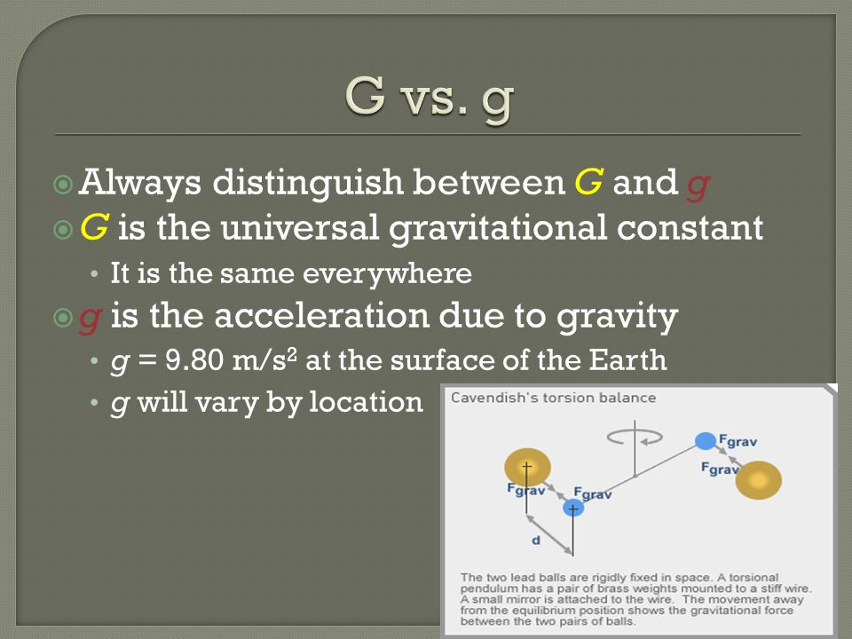 G vs. g Always distinguish between G and g