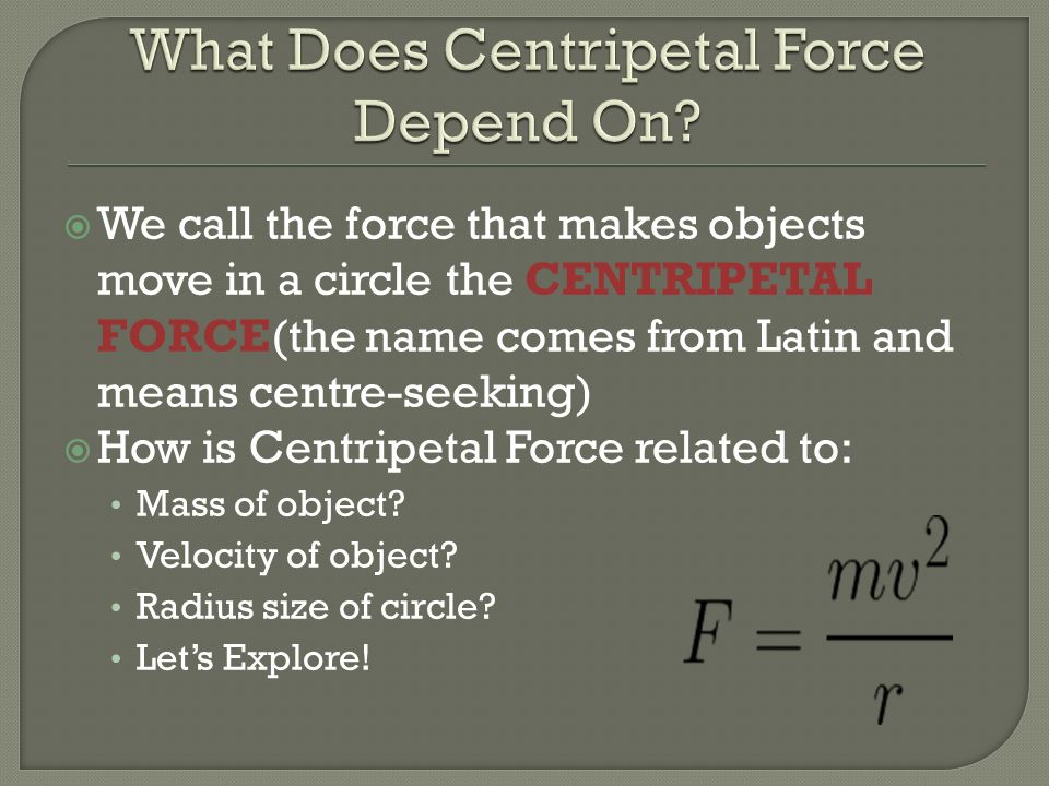 What Does Centripetal Force Depend On