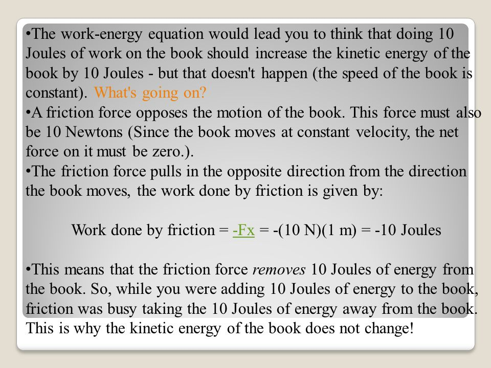 Work done by friction = -Fx = -(10 N)(1 m) = -10 Joules