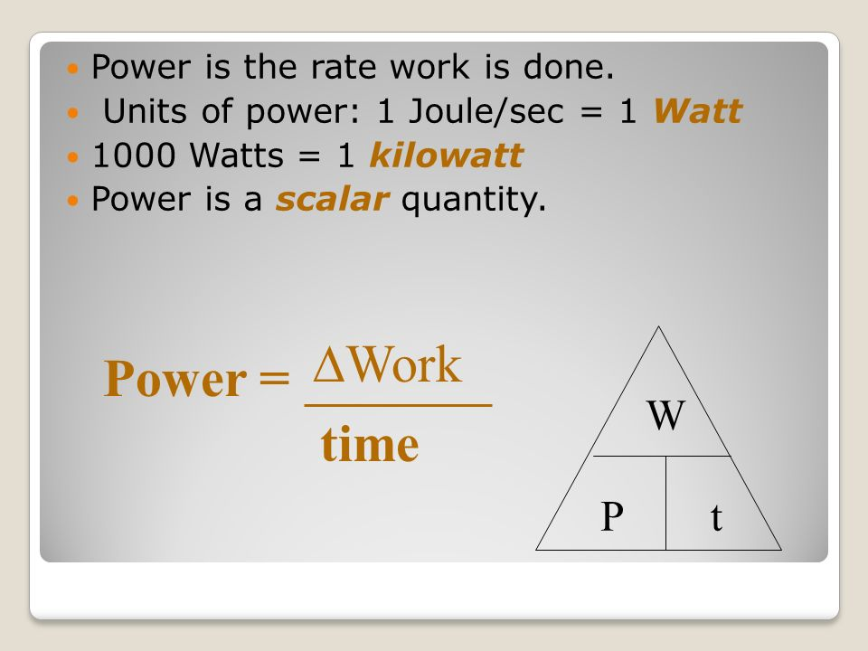 DWork Power = time W P t Power is the rate work is done.