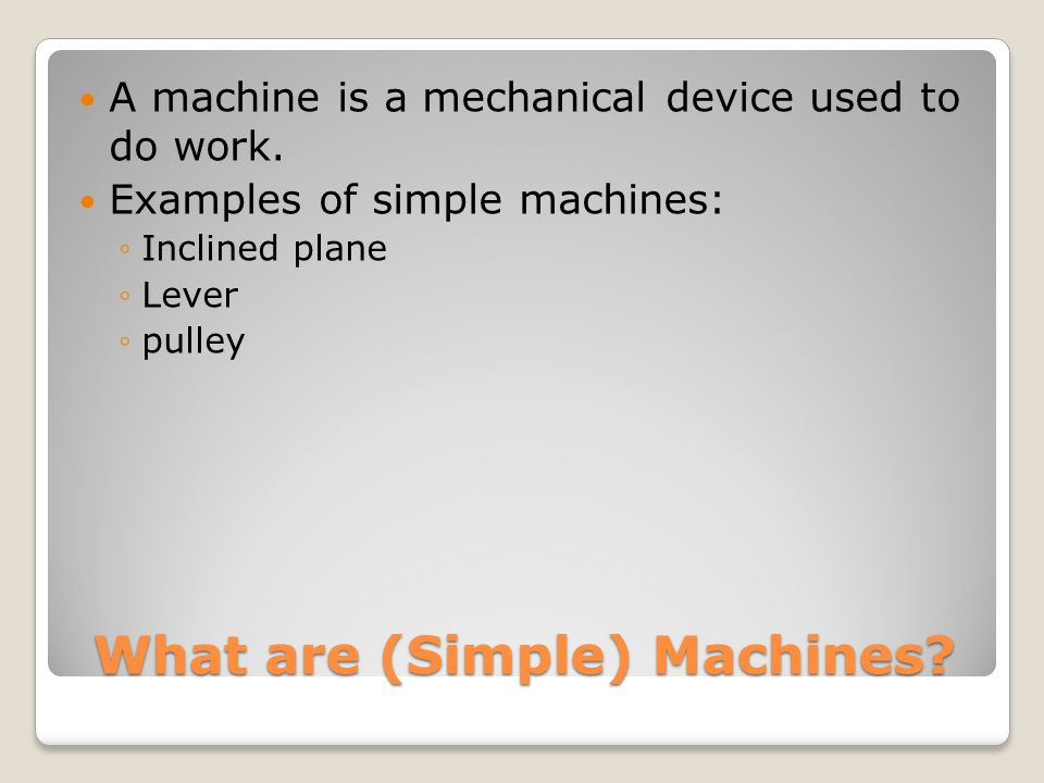 What are (Simple) Machines