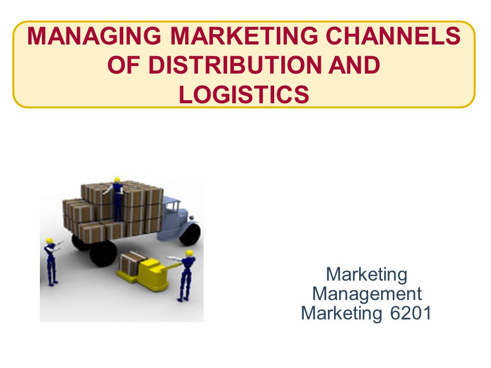 distribution channels and logistics At the end of this module you will know the steps to designing and managing a distribution channel distribution channels in the logistics have in.