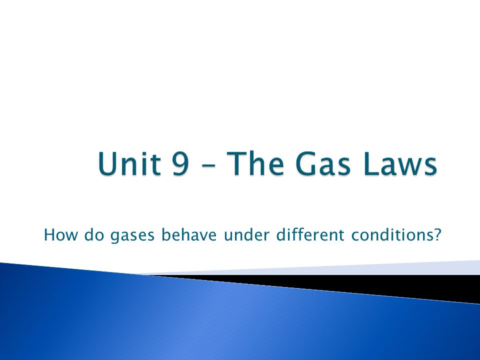 How do gases behave under different conditions