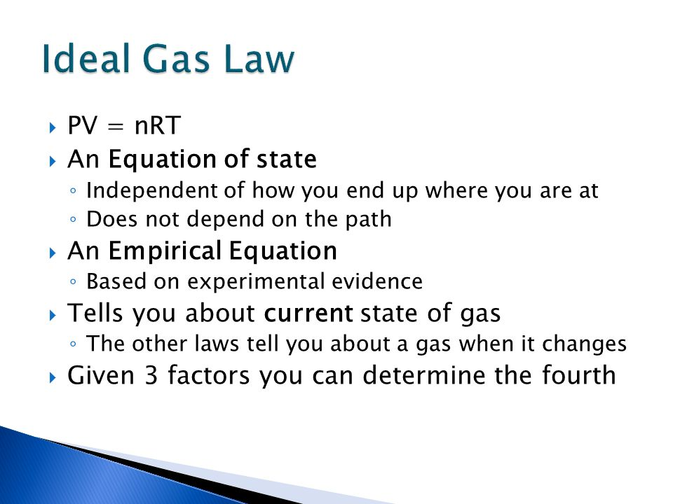 Ideal Gas Law PV = nRT An Equation of state An Empirical Equation