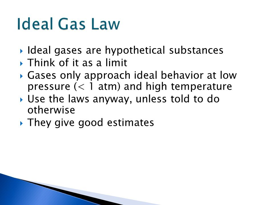 Ideal Gas Law Ideal gases are hypothetical substances
