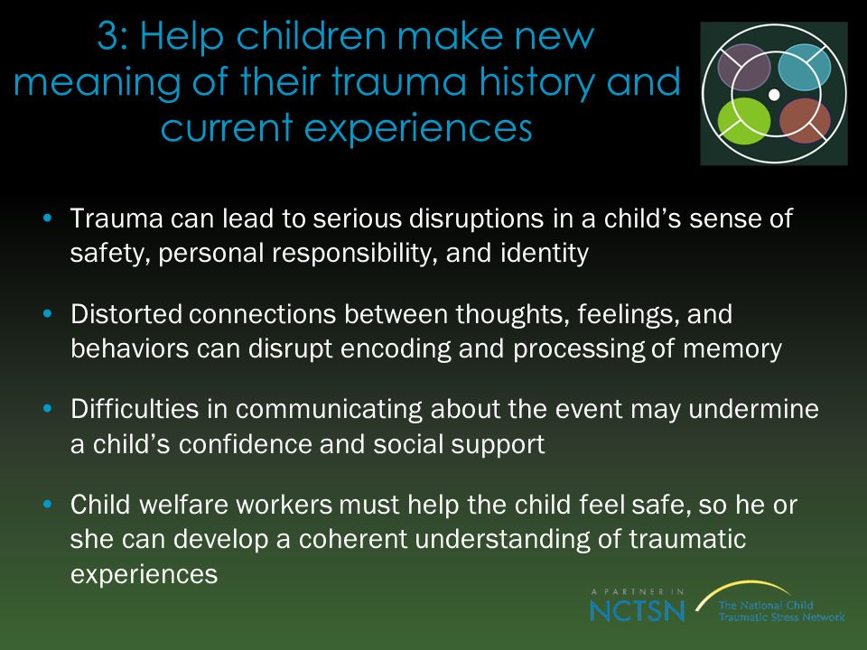 3: Help children make new meaning of their trauma history and current experiences