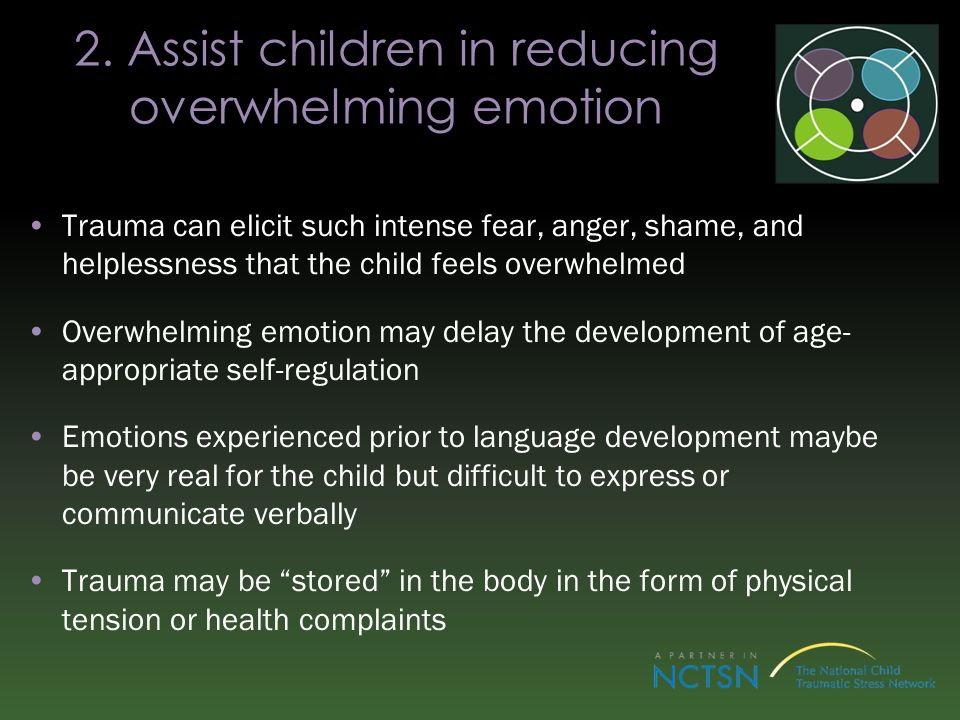 2. Assist children in reducing overwhelming emotion