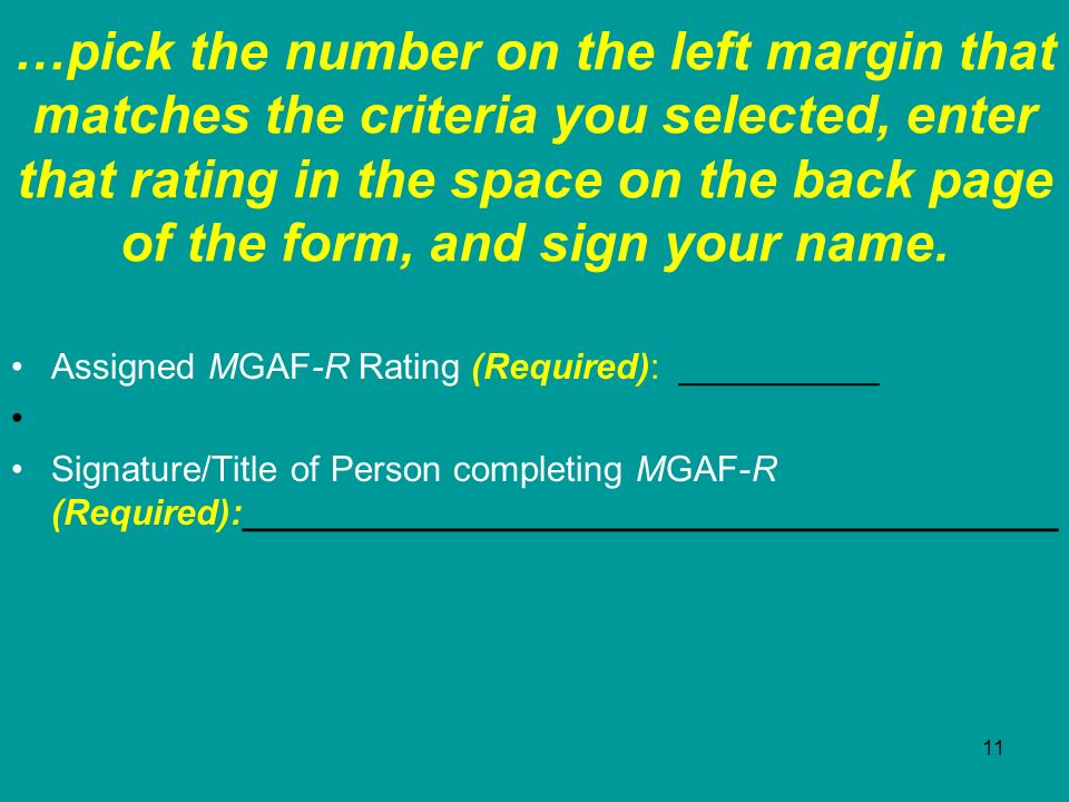 …pick the number on the left margin that matches the criteria you selected, enter that rating in the space on the back page of the form, and sign your name.
