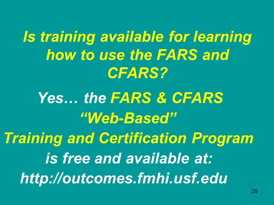 Is training available for learning how to use the FARS and CFARS