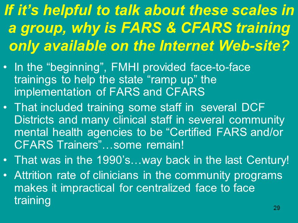 If it's helpful to talk about these scales in a group, why is FARS & CFARS training only available on the Internet Web-site