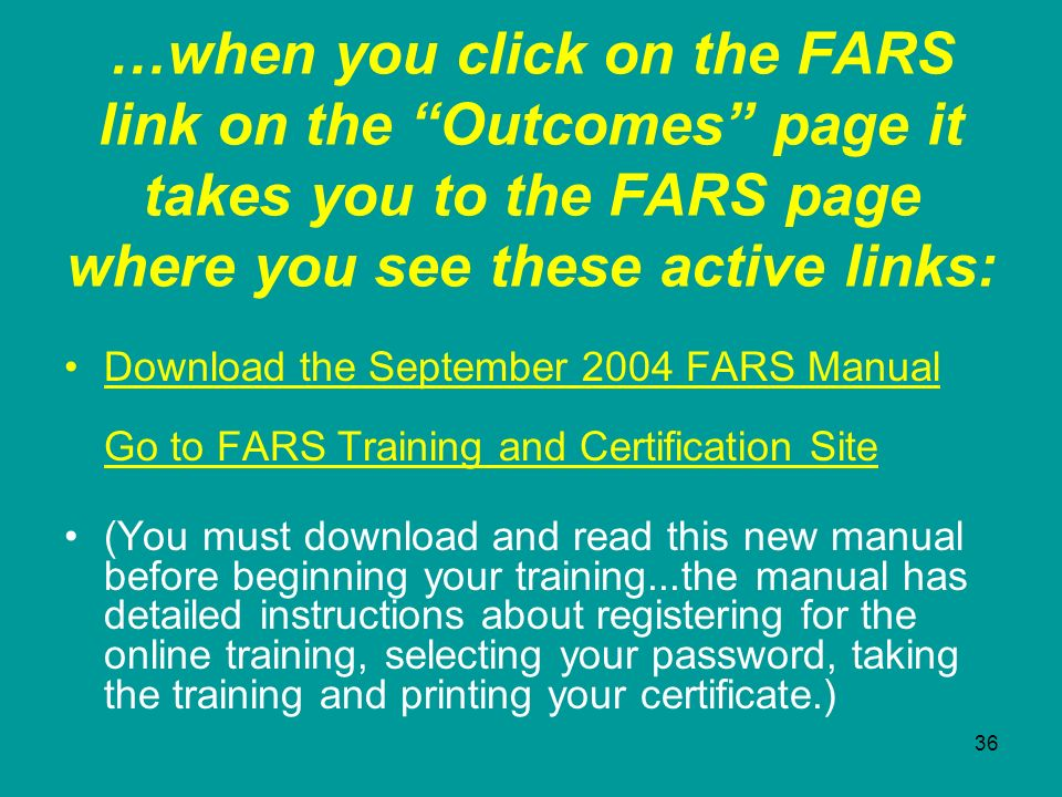 …when you click on the FARS link on the Outcomes page it takes you to the FARS page where you see these active links: