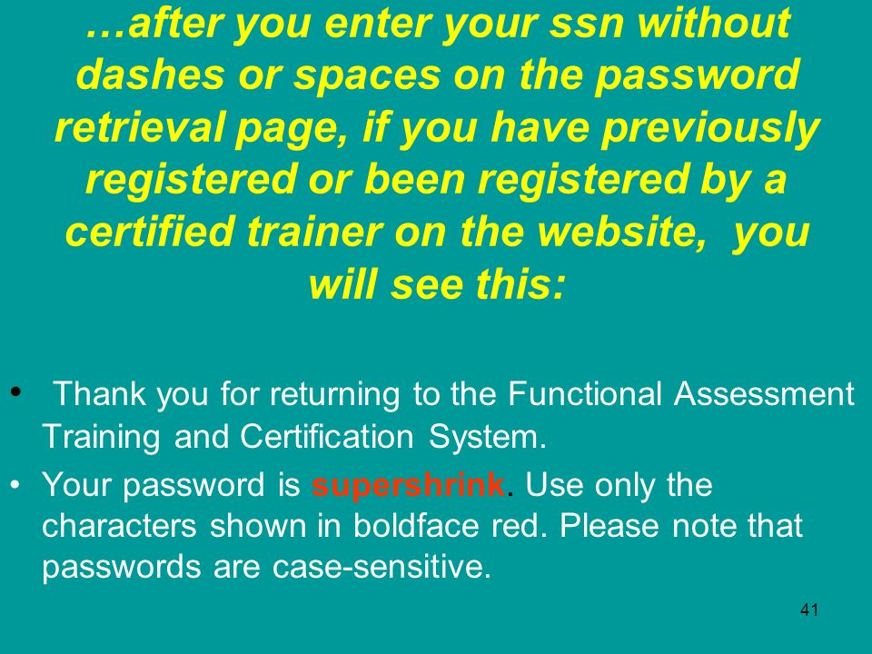 …after you enter your ssn without dashes or spaces on the password retrieval page, if you have previously registered or been registered by a certified trainer on the website, you will see this: