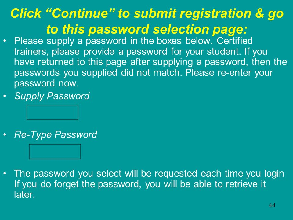 Click Continue to submit registration & go to this password selection page: