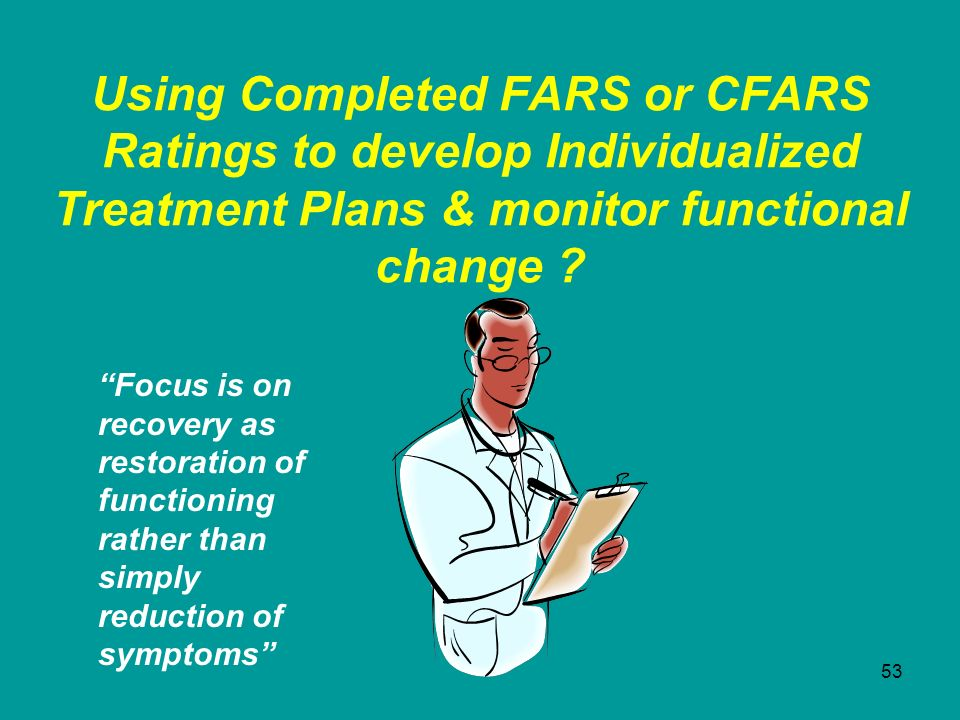 Using Completed FARS or CFARS Ratings to develop Individualized Treatment Plans & monitor functional change