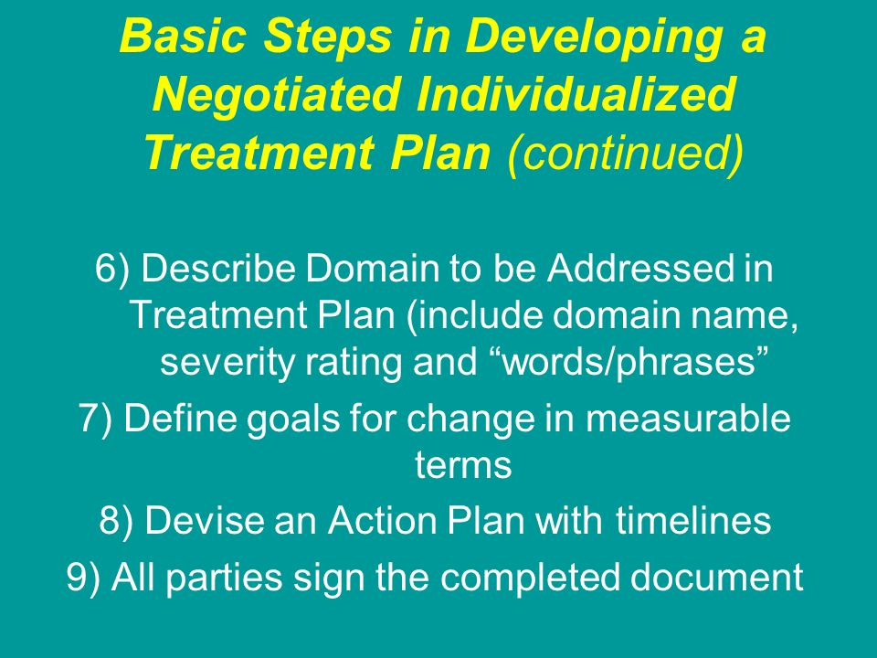Basic Steps in Developing a Negotiated Individualized Treatment Plan (continued)