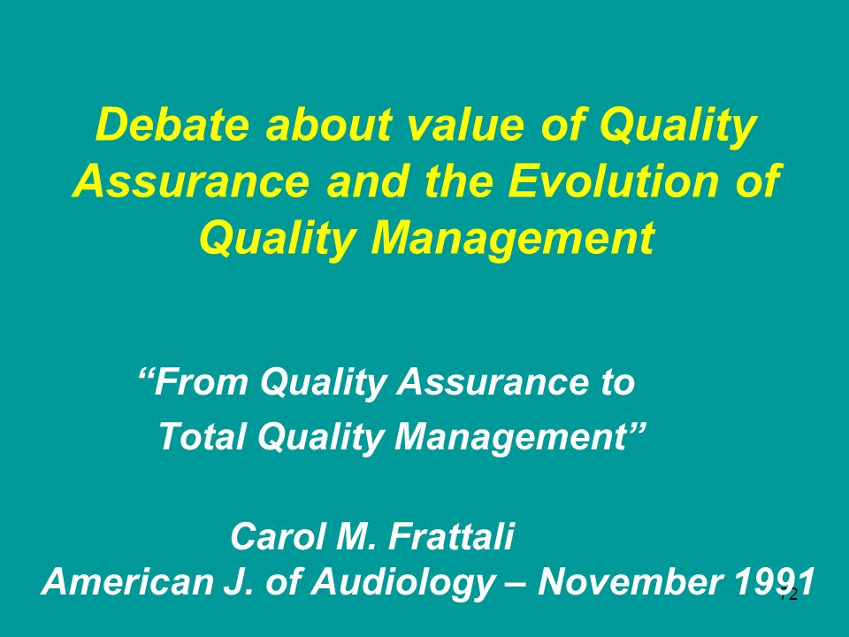 Debate about value of Quality Assurance and the Evolution of Quality Management