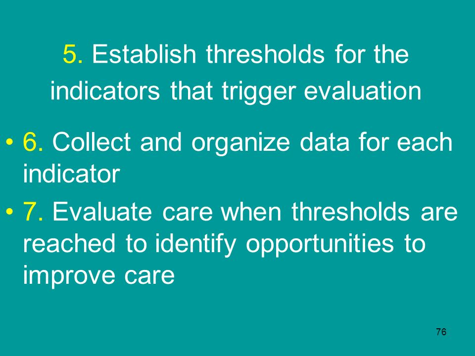 5. Establish thresholds for the indicators that trigger evaluation