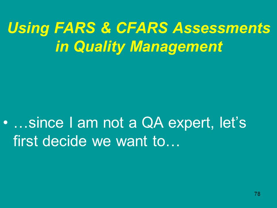 Using FARS & CFARS Assessments in Quality Management