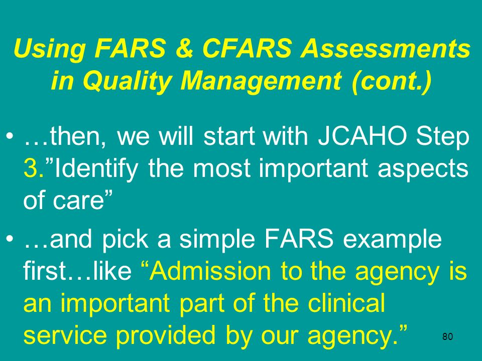 Using FARS & CFARS Assessments in Quality Management (cont.)