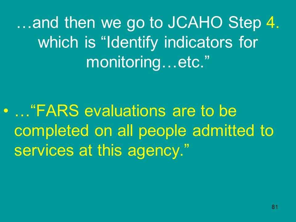 …and then we go to JCAHO Step 4