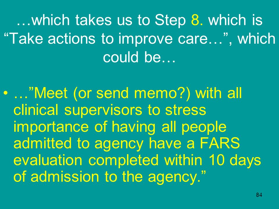 …which takes us to Step 8. which is Take actions to improve care… , which could be…