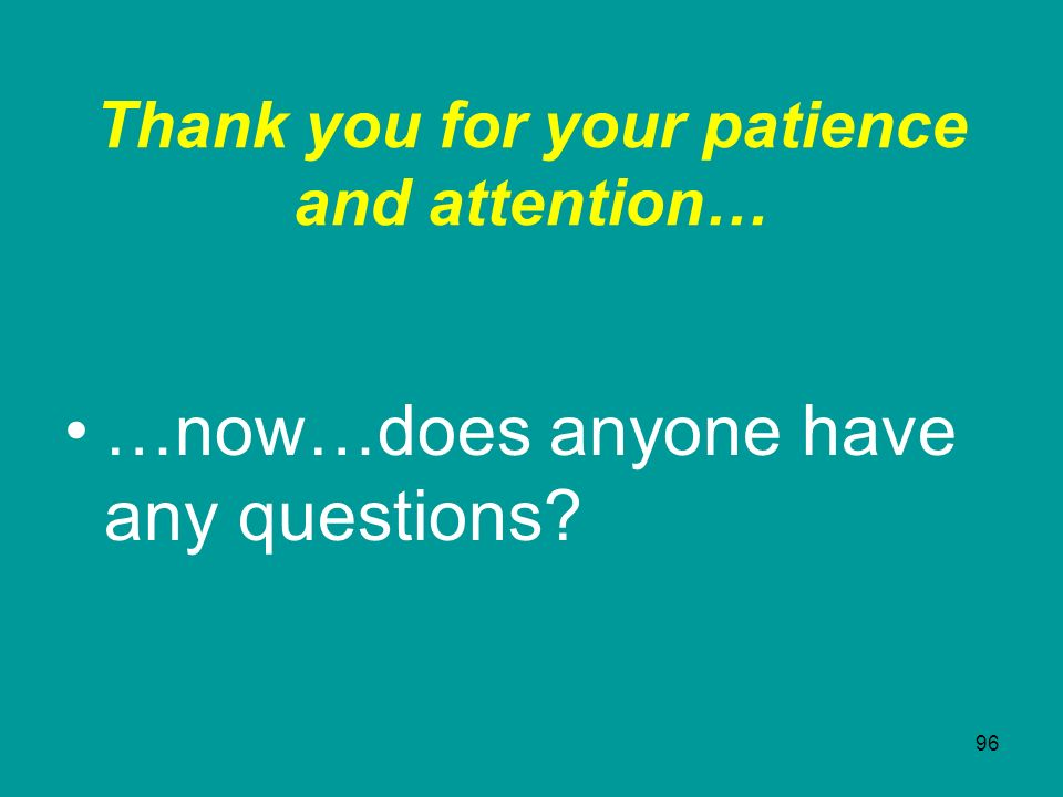 Thank you for your patience and attention…