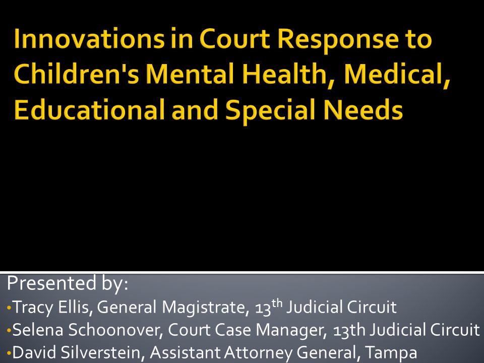 Innovations in Court Response to Children s Mental Health, Medical, Educational and Special Needs