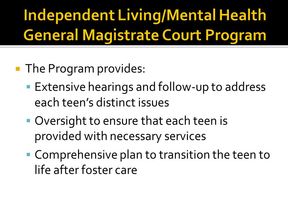 Independent Living/Mental Health General Magistrate Court Program