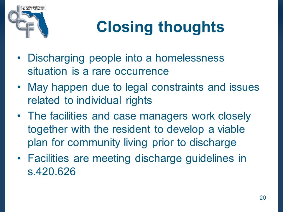 Closing thoughtsDischarging people into a homelessness situation is a rare occurrence.