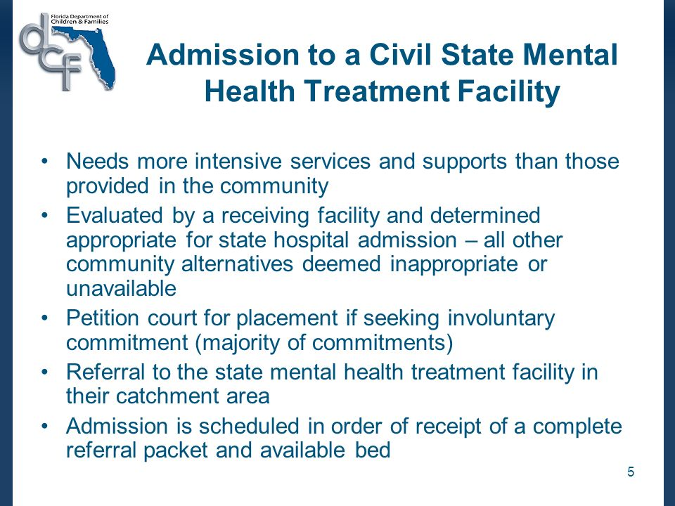 Admission to a Civil State Mental Health Treatment Facility