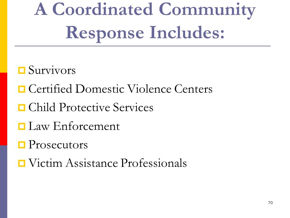 A Coordinated Community Response Includes: