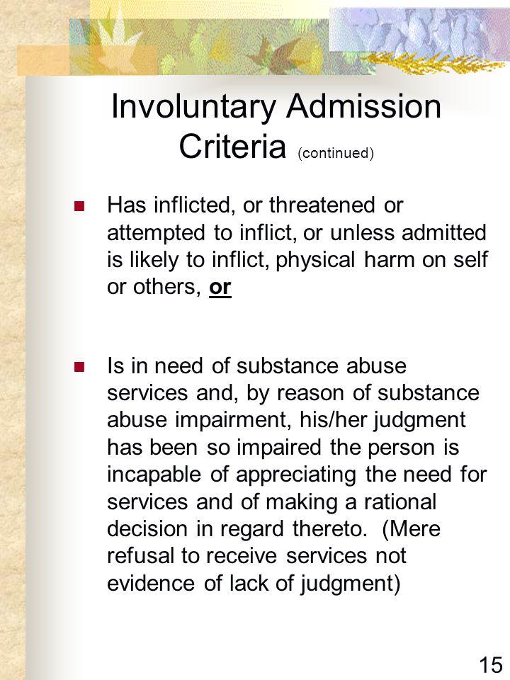 Involuntary Admission Criteria (continued)
