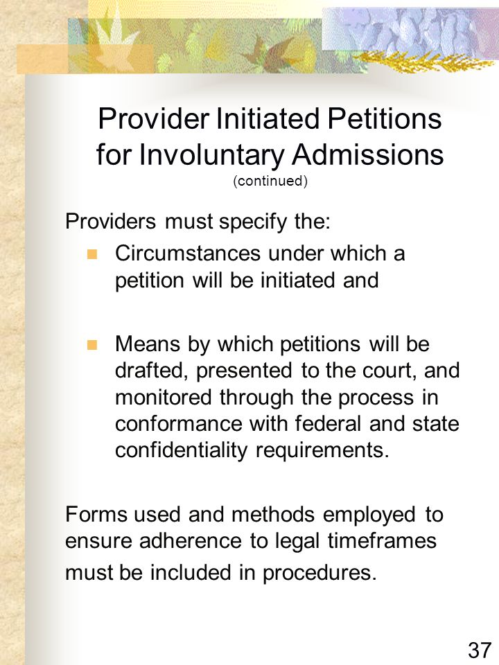 Provider Initiated Petitions for Involuntary Admissions (continued)
