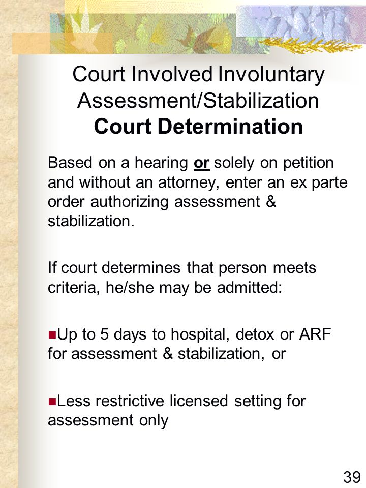 Court Involved Involuntary Assessment/Stabilization Court Determination