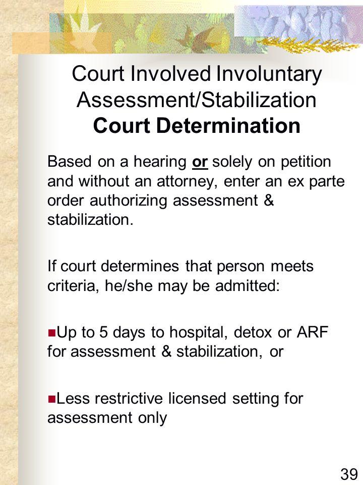Court Involved Involuntary Assessment/Stabilization Court Determination