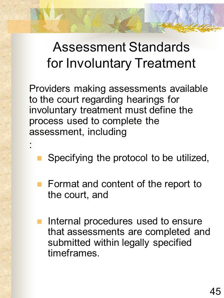Assessment Standards for Involuntary Treatment