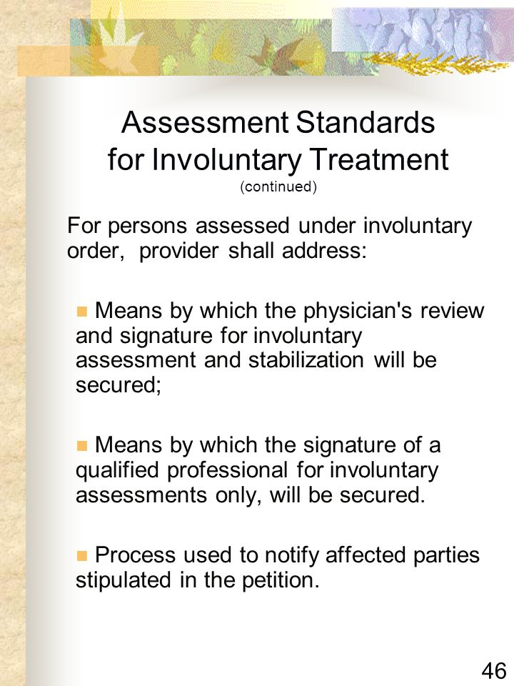 Assessment Standards for Involuntary Treatment (continued)