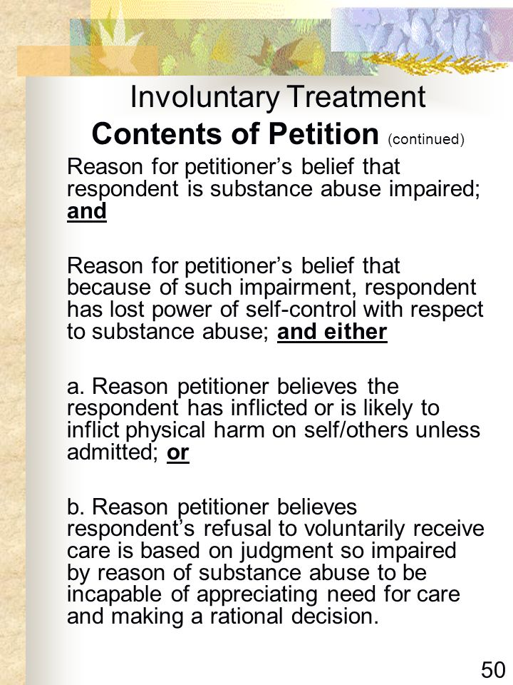 Involuntary Treatment Contents of Petition (continued)