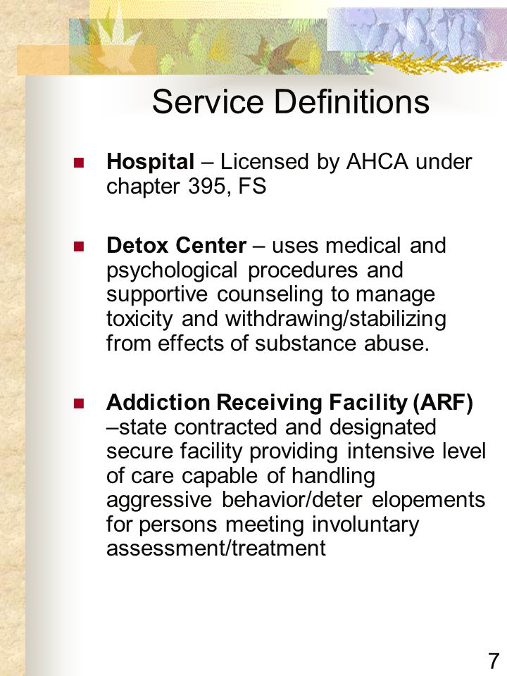 Service Definitions Hospital – Licensed by AHCA under chapter 395, FS