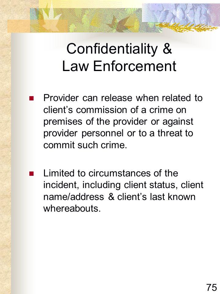 Confidentiality & Law Enforcement