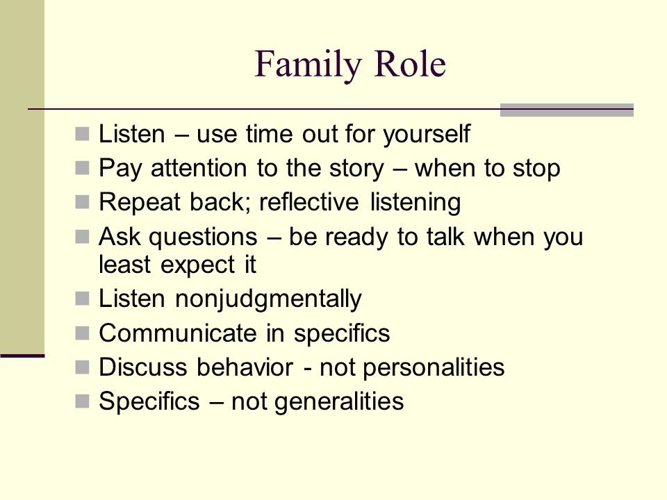 Family Role Listen – use time out for yourself