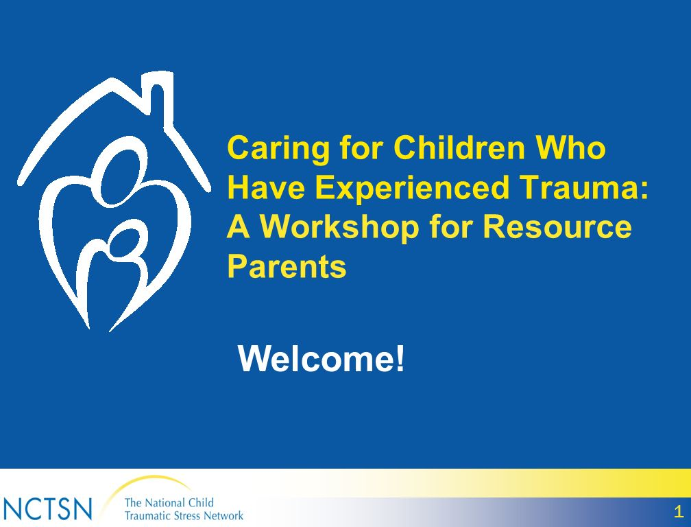Caring for Children Who Have Experienced Trauma: A Workshop for Resource Parents